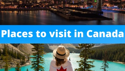 Places To Visit In Canada In 2020   Travel Canada