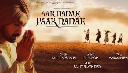 Aar Nanak Paar Nanak | DILJIT DOSANJH(Official Video) Gurmoh | White Hill Music
