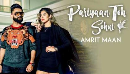 Pariyan Toh Sohni (Full Video) | Amrit Maan | Latest Punjabi Songs 2018 |