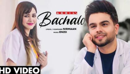 BACHALO (Official Video) Akhil  Nirmaan  Enzo  White Hill Music New Punjabi Song 2020