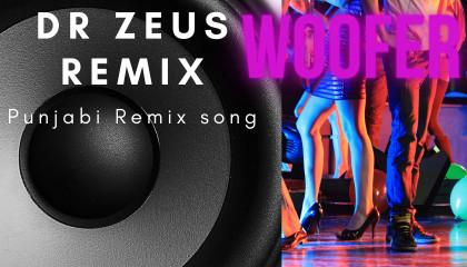 Dr Zeus  Snoop Dog  WOOFER Remix
