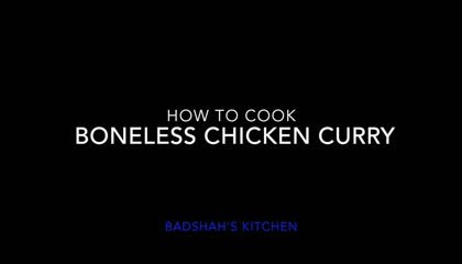 How To Cook Boneless Chicken Curry