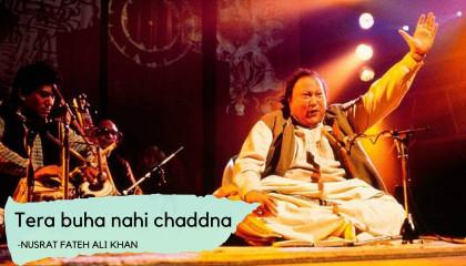 Tera buha nahi chaddna Nusrat Fateh Ali Khan