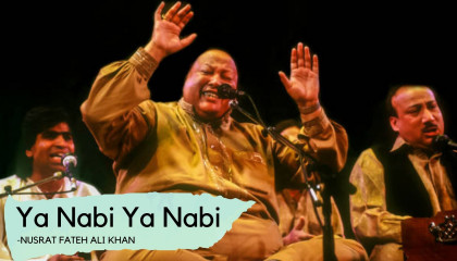 Ya nabi Ya nabi by nusrat fateh ali khan