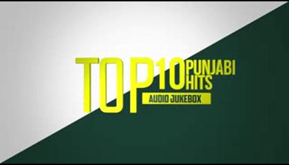 Top10 ( Punjabi Hits)