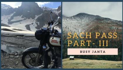 Most Dangerous Road - Sach pass - Vlog 3 - Sach Pass ti Bairagarh