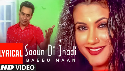 Babbu Maan : Saun Di Jhadi Full Video Lyrical Song