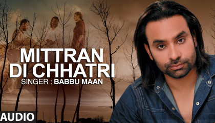 """Mitran Di Chatri"" Full Audio Song  Babbu Maan  Pyaas"