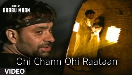 Babbu Maan : Ohi Chann Ohi Rataan Full Video Song