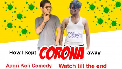 How I kept Corona Away - Agri Koli Comedy- Bio Scopers
