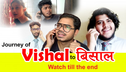 Journey of Vishal to Bisaal- Bio Scopers