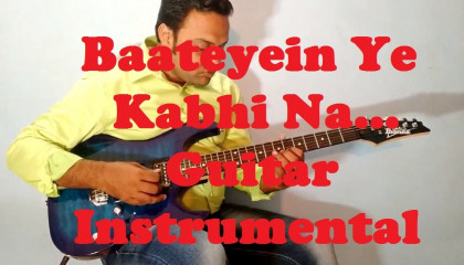 Baateyein Ye Kabhi Na  || Khamoshiyaan || Guitar Instrumental || Arijit Singh
