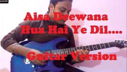 Aisa Deewana Hua Hai  || Dil Maange More || Guitar Instrumental