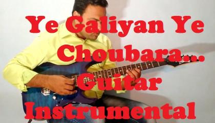 Ye Galiyan Ye Chaubara  || PremRog || Guitar Instrumental