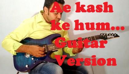Ae Kash Ke Hum  || Kabhi Haan Kabhi Naa || Guitar Version || Kumar Sanu