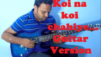 Koi Na Koi Chahiye  || Deewana || Guitar Version || Vinod Rathore