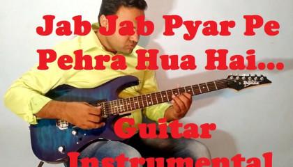 Jab Jab Pyar Pe Pehra Hua Hai  || Sadak || Guitar Instrumental