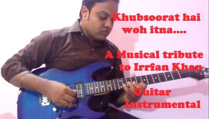 Khoobsurat Hai Woh Itna  || ROG || Guitar Instrumental|| Irrfan Khan