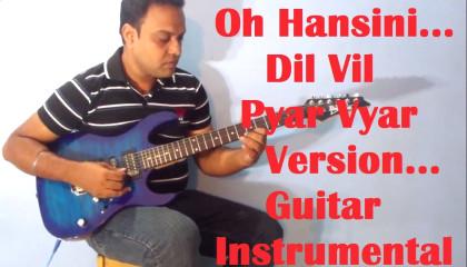 Oh Hansini || DIL VIL PYAR VYAR || Guitar Instrumental