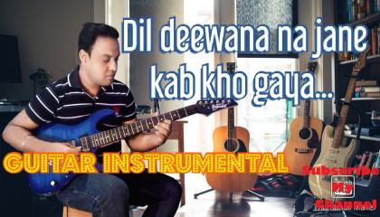 Dil Deewana Na Jane Kab Kho Gaya  || Daag The Fire || Guitar Instrumental