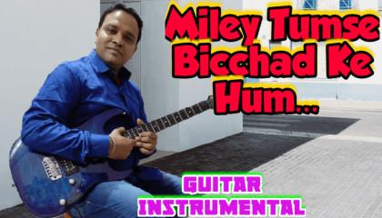 Miley Tumse Bichhad Ke Hum | Salaami | Guitar Instrumental