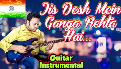 Jis Desh Mein Ganga Rehta Hai | Title Track | Guitar Instrumental