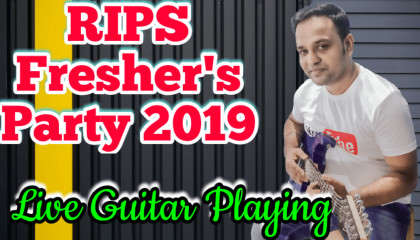 Live Guitar Playing | RIPS  | Fresher's Party 2019