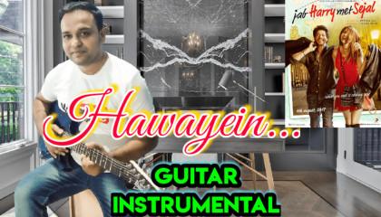 Hawayein | Jab Harry Met Sejal  | Guitar Instrumental | Arijit Singh