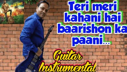 Teri Meri Kahaani | Gabbar Is Back | Guitar Instrumental