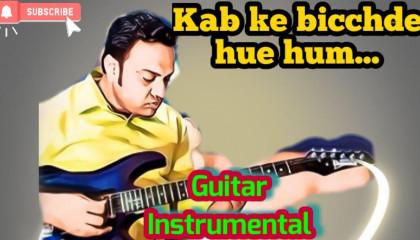 Kab Ke Bicchde Hue Hum  | Laawaris | Guitar Instrumental