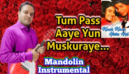 Tum Paas Aaye | Kuch Kuch Hota Hai | Mandoline Instrumental