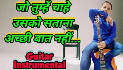 Jo Tumhe Chahe  | Dilwale | Guitar Instrumental