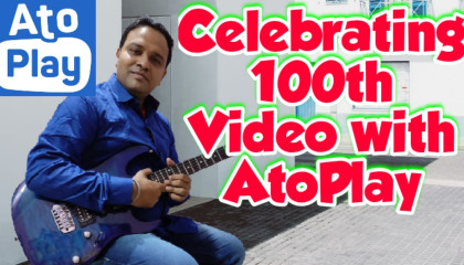 Celebrating 100th Video With AtoPlay India