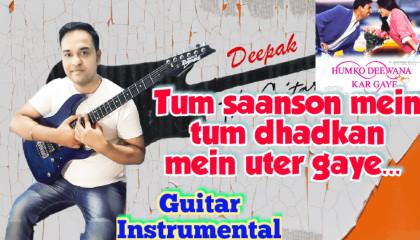 Tum Saanson Mein | Humko Deewana Kar Gaye | Guitar Instrumental