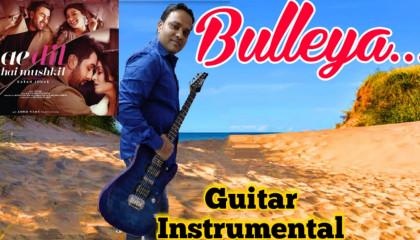 Bulleya    Ae Dil Hai Mushkil   Guitar Instrumental
