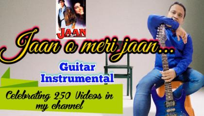 Jaan O Meri Jaan    Jaan   Guitar Instrumental