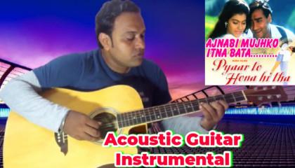 Ajnabi Mujhko Itna Bata | Pyar Toh Hona Hi Tha |  Acoustic Guitar Instrumental