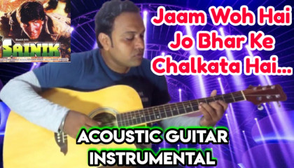 Jaam Wo Hai Jo Bhar Ke  | Sainik | Acoustic Guitar Instrumental
