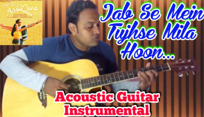 Jab Se Mein Tujhse Mila Hoon  | Yeh Dil Aashiqana |  Acoustic Guitar Instrumental