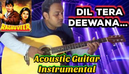 Dil Tera Deewana  |  Raghuveer | Acoustic Guitar Instrumental