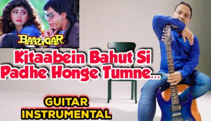 Kitaabein Bahut Si Padhe Honge Tumne | Baazigar | Acoustic Guitar Instrumental