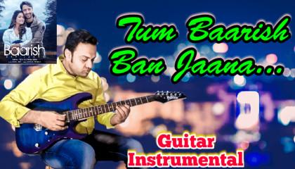 Baarish Ban Jaana  | Payal Dev / Stebin Ben | Guitar Instrumental