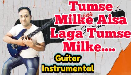 Tumse Milke Aisa Laga Tumse Milke    Parinda   Guitar Instrumental