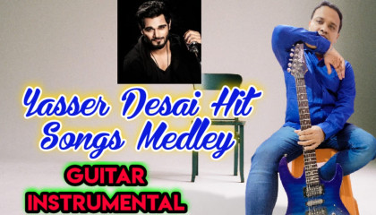 Yaseer Desai Hit Songs   Medley   Guitar Instrumental