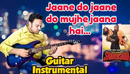 Jaane Do Jaane Do Mujhey Jaana Hai    Shahenshah   Guitar Instrumental