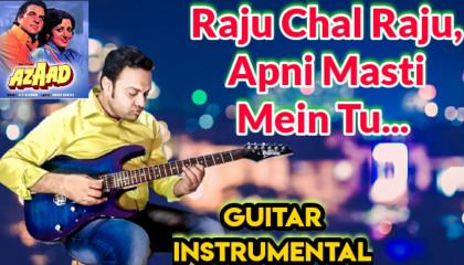 Raju Chal Raju   Azaad    Guitar Instrumental