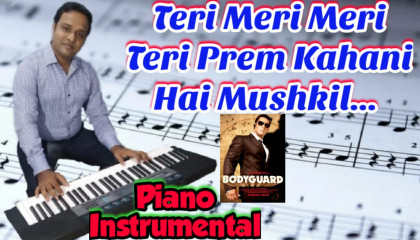 Teri Meri Meri Teri Prem Kahaani   Bodyguard   Piano Instrumental