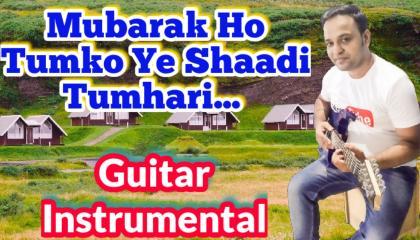Mubarak Ho Tumko Ye Shaadi  || Haan Maine Bhi Pyar Kiya || Guitar Instrumental