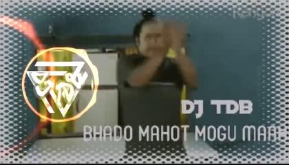 BHADO MAHOT MOGU MAAH । DJ TDB । MOHAN SONG