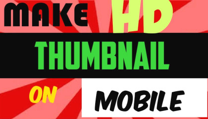 HD Thumbnail making android mobile